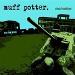 Muff Potter, Steady Fremdkorper