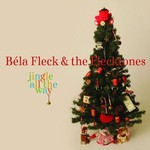 Bela Fleck and The Flecktones, Jingle All the Way