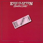 Eric Clapton, Another Ticket