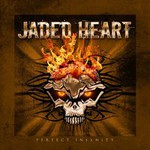 Jaded Heart, Perfect Insanity