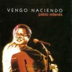 Pablo Milanes, Vengo Naciendo mp3