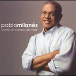 Pablo Milanes, Como Un Campo De Maiz