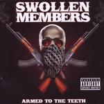 Swollen Members, Armed to the Teeth
