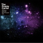 The Prairie Cartel, Where Did All My People Go mp3