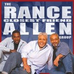 The Rance Allen Group, Closest Friend