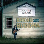 Harry Manx, Bread and Buddha