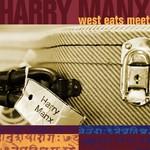 Harry Manx, West Eats Meet