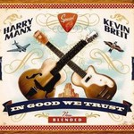 Harry Manx and Kevin Breit, In Good We Trust