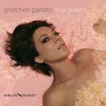 Gretchen Parlato, In A Dream