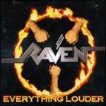 Raven, Everything Louder