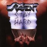 Raven, Stay Hard