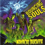 The Bouncing Souls, Maniacal Laughter