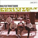 Walter Trout Band, Positively Beale St.