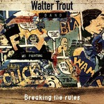 Walter Trout Band, Breaking the Rules