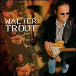 Walter Trout & The Free Radicals, Livin' Every Day