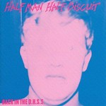 Half Man Half Biscuit, Back in the D.H.S.S. / The Trumpton Riots E.P.