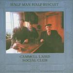 Half Man Half Biscuit, Cammell Laird Social Club