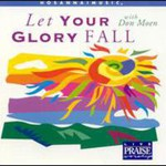 Don Moen, Let Your Glory Fall