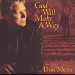 Don Moen, God Will Make a Way