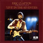 Eric Clapton, Timepieces, Volume II: 'Live' in the Seventies
