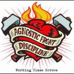 Agnostic Front, Working Class Heroes (with Discipline)
