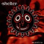 Shelter, Mantra