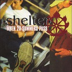 Shelter, When 20 Summers Pass