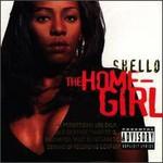 Shello, The Home-Girl