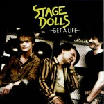 Stage Dolls, Get a Life