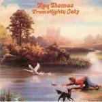 Ray Thomas, From Mighty Oaks
