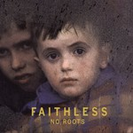 Faithless, No Roots