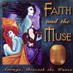 Faith and the Muse, Annwyn, Beneath the Waves