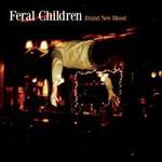 Feral Children, New Blood