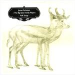 James Yorkston & The Big Eyes Family Players, Folk Songs