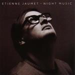 Etienne Jaumet, Night Music