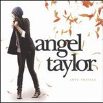 Angel Taylor, Love Travels
