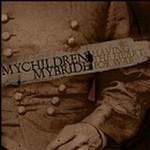 MYCHILDREN MYBRIDE, Having The Heart For War
