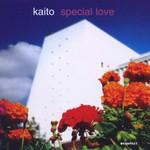 Kaito, Special Love