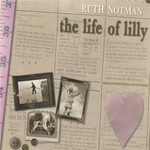 Ruth Notman, The Life of Lilly