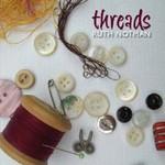 Ruth Notman, Threads