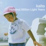 Kaito, Hundred Million Light Years