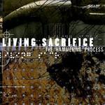 Living Sacrifice, The Hammering Process