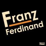 Franz Ferdinand, Franz Ferdinand