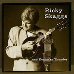Ricky Skaggs and Kentucky Thunder, Bluegrass Rules