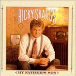 Ricky Skaggs, My Father's Son mp3