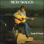 Ricky Skaggs, Family & Friends