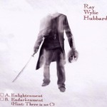 Ray Wylie Hubbard, A. Elightenment B. Endarkenment (Hint: There Is No C) mp3