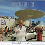 Funkstar De Luxe, Funkturistic