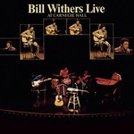Bill Withers, Live at Carnegie Hall