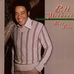 Bill Withers, Bout Love